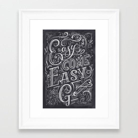 Easy Come Easy Go Framed Art Print