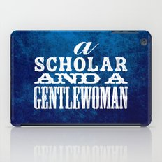 A Scholar and a Gentlewoman iPad Case