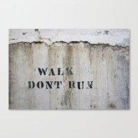 Walk, Don't Run Canvas Print