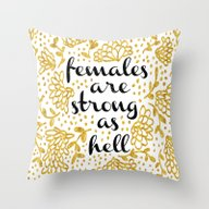 Females Are Strong As He… Throw Pillow