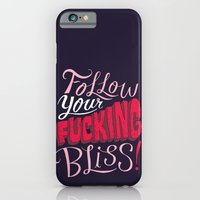 Follow Your Fucking Blis… iPhone 6 Slim Case