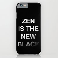 iPhone & iPod Case featuring Zen is the new black by Inspire me Print
