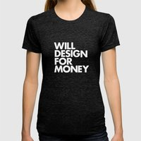 WILL DESIGN FOR MONEY Womens Fitted Tee Tri-Black SMALL