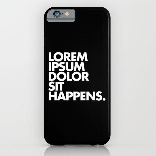 LOREM IPSUM DOLOR SIT HAPPENS iPhone & iPod Case