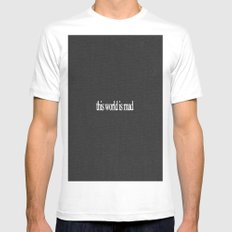 This world is mad White SMALL Mens Fitted Tee