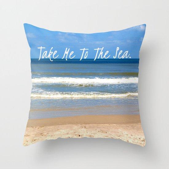 Take Me To The Sea Throw Pillow