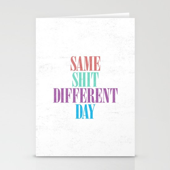 Same Shit Different Day. Stationery Card