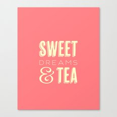 Sweet Dreams & Tea Canvas Print