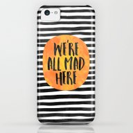 We're All Mad Here iPhone 5c Slim Case