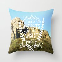 Great artists are the wisest fools Throw Pillow