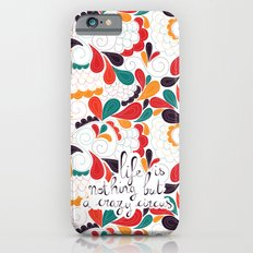 Life is nothing but a crazy circus iPhone 6 Slim Case