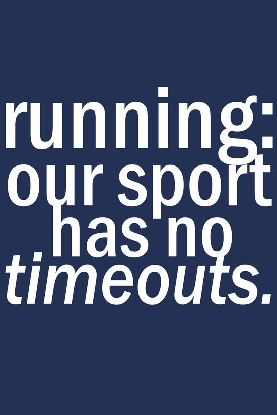 Our Sport Has No Timeouts.  Art Print