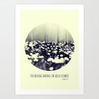 You Belong Among The Wil… Art Print