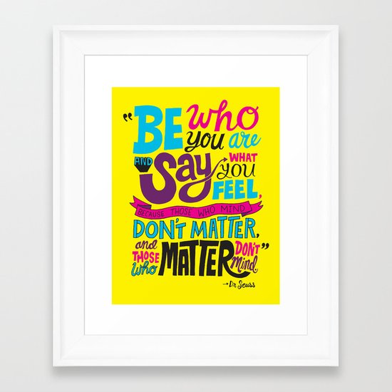 Be Who You Are... Framed Art Print