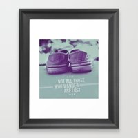 Not All Those Who Wander… Framed Art Print