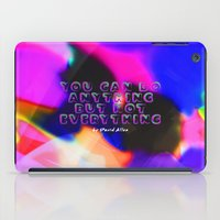 You Can Do Anything but Not Everything iPad Case