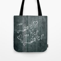 Love + Her Tote Bag