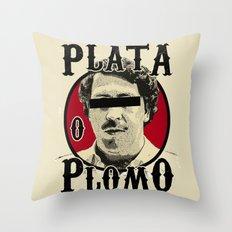 Plata O Plomo? Throw Pillow