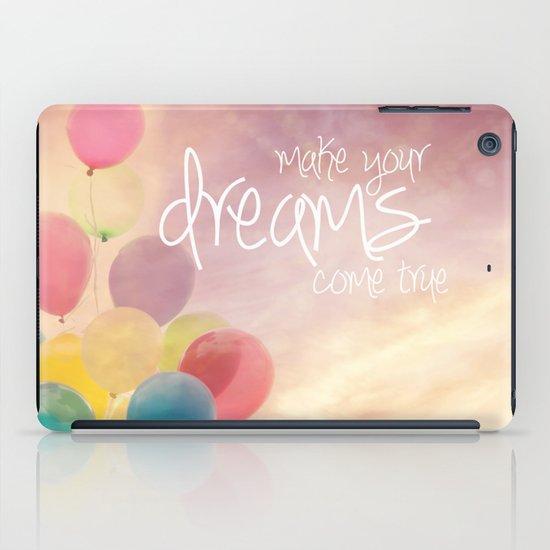 make your dreams come true iPad Case