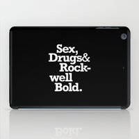 Sex, Drugs & Rockwell Bo… iPad Case