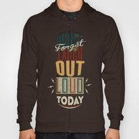 Don't Forget To Laugh Ou… Hoody