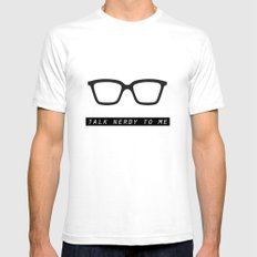 Talk nerdy to me.  Mens Fitted Tee White SMALL