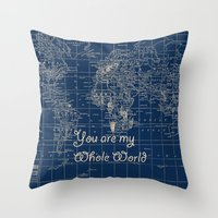 You Are My Whole World Throw Pillow