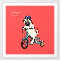 Haters Art Print