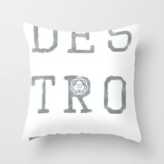 But Not Destroyed Throw Pillow