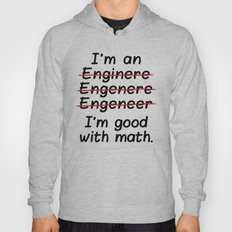 I'm An Engineer I'm Good… Hoody