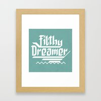 Filthy Dreamer Framed Art Print