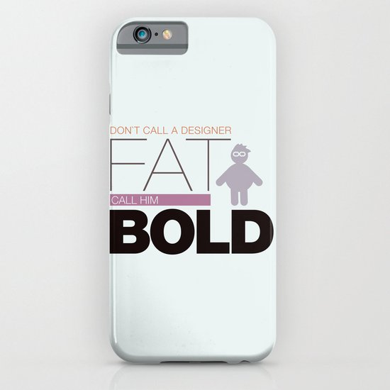 Don`t call me fat iPhone & iPod Case