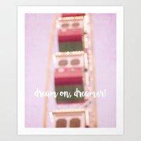 Dream on, Dreamer Art Print