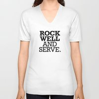 ROCK WELL AND SERVE. Unisex V-Neck