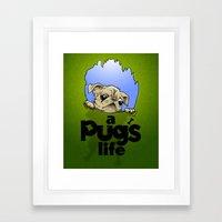 a Pug's life Framed Art Print