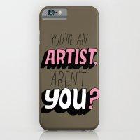You're An Artist, Aren't… iPhone 6 Slim Case