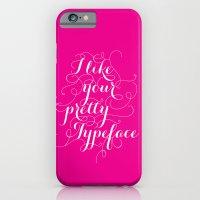 Pretty Typeface. iPhone 6 Slim Case