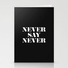 Never Say Never Stationery Cards