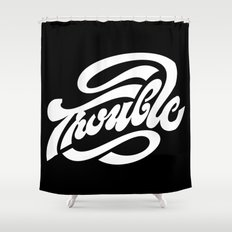 Trouble Shower Curtain