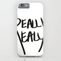 Really, Really iPhone 6 Slim Case