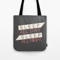Sleep All Day Everyday Tote Bag