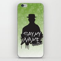 Say My Name - Heisenberg… iPhone & iPod Skin