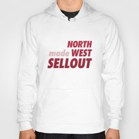 Hoody featuring North West Sellout by Salmanorguk
