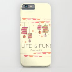 life is fun iPhone 6 Slim Case