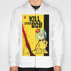 Kill Spongebob Hoody