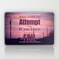 What Would You Attempt Laptop & iPad Skin