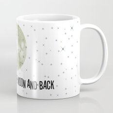 I love you to the moon and back Mug