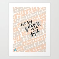 Everyday is a gift (inspirationally) Art Print