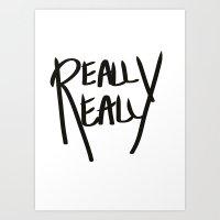 Really, Really Art Print