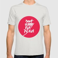 Don't Marry Rich Be Rich Mens Fitted Tee Silver SMALL